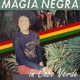 Magia Negra Mixtape #16 | Cabo Verde again!