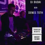 DJ Budai b2b Denes Toth Live @ Moody (Tabacka Kulturfabrik, Kosice) 18.3.2016