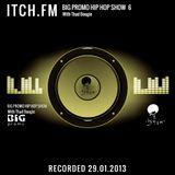 Thadboogie - BigPromo Hip Hop Show 6 - ITCH FM