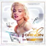 GRINDIN 30 #LEGENDARY HOSTED BY THE ARTIST INDIAN