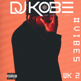 DJKOBE- VIBES EDITION WK 2 #2018 SAUCE, GRIME UK, RNB & URBAN