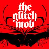 Podcast 17: The Glitch Mob