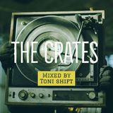 The crates - Mixed by Toni Shift