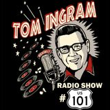Tom Ingram Show #101