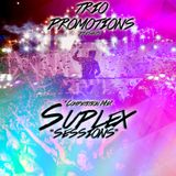 Trio Promotions Presents: Suplex - Sessions