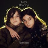 M83 - Reunion (Mylo Remix) [M83 Recording]