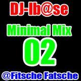 DJ-Ib@se Minimal Mix 02 @Fitsche-Fatsche [26.04.15]