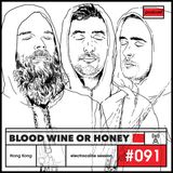 session #091 - Blood Wine Or Honey