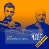 Hard Rock Sofa at Ibiza Calling - July 2014 - Space Ibiza Radio Show #20