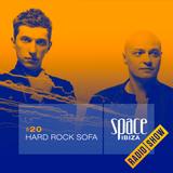 Hard Rock Sofa at Ibiza Calling - July 2014 - Space Ibiza Radio Show #20