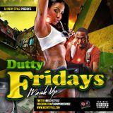 Dutty Fridays mash up..