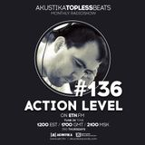 Action Level - Akustika Topless Beats 136 - July 2019