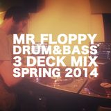 MR FLOPPY - DRUM&BASS 3 DECK MIX - SPRING 2014