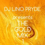 Dj Lino Pryde presents The Gold Mix 1