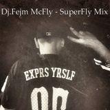 dj.Fejm McFly - SuperFly (mix)