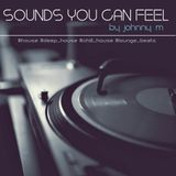 Sounds You Can Feel | Chill House & Lounge Beats