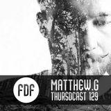 FDF - Thursdcast #129 (Matthew.G)