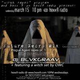 Fu┼ure Ne̻̺̥̟̺̭̗cro Mix + OWC Plague Ʌge̻̺̥̟̺̭̗nt ┼apes 1 March 15 2k17