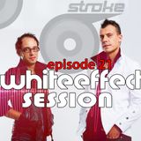 Stroke 69 - Whiteeffect Session - ep 21
