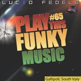 Play This Funky Music #65