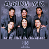 Algodon Mix By Dj Erick El Cuscatleco - Impac Records