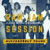 Ram Jam Session - Audiorebels Sound (Classic Reggae Instrumentals Mix)