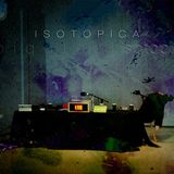 Isotopica - 7th October 2018 (The Partisan Social Club)