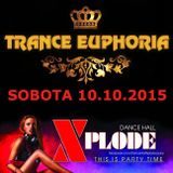 Trance Euphoria @ Dance Hall Xplode (10-10-2015)