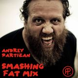 Andrey Partiz - Smashing Fat mix