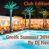 Greek Summer 2016 Club Edition mix by Dj Nectarios Ioannou