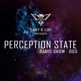 Perception State Radio Show 003 - Dany K Lop