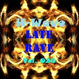 H-Wave Late Rave Vol. 026