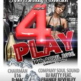 BMR 4PLAY DANCE 16TH APRIL 2016 FEAUTURING DJ RATTY & FRANKIE BEVERLEY D-MAC TONY F & BARRY WHITE