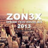 Zon3X - Spring Tech House Mix  2013