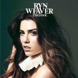"""Ryn Weaver's """"The Fool"""""""