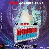 BURN sessions #133 - Space bound - DJ ARJUN NAIR - Operation Dance Special