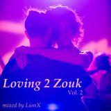 Loving 2 Zouk Vol.2