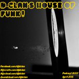 D-Clan's House of Funk! Podcast #001