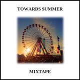 Mixtape - Towards Summer