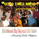 Good Times Radio presents Old School Hip Hop and R&B Vol.4 mixed by DJ Shyheim