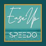 Ease Up #01 - Speedo