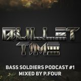 Bullet Time - Bass Soldiers podcast #1 (mixed by P.Four)