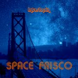 Interlopin' XIX: Space Frisco