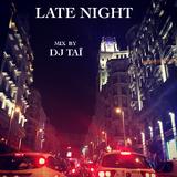 DJ TAÏ - LATE NIGHT