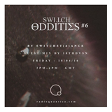 Switch Oddities #6 by SwitchSt(d)ance w/ Guest Mix By 18thdvsn