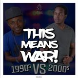 This Means War Vol. 1 SonyEnt Vs Dj Lexx Montanah