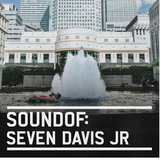 SoundOf: Seven Davis Jr