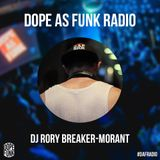 Dope as Funk Radio presents: DJ Rory Breaker-Morant (Australia)