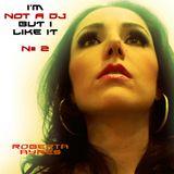 Roberta Ayres @ I'm Not A DJ (But I Like It) N# 2