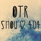 OTR Show #404